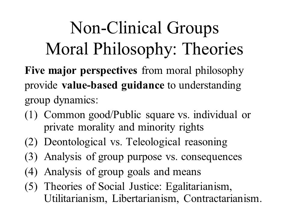 Non-Clinical Groups Moral Philosophy: Theories