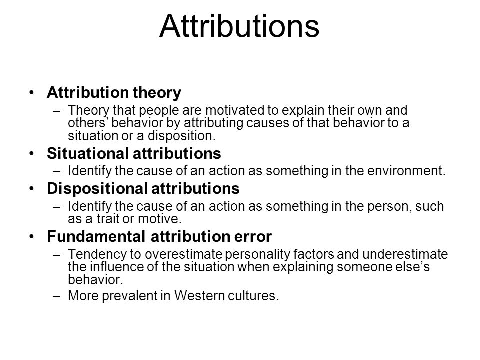 Attributions Attribution theory Situational attributions