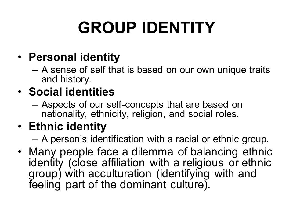 GROUP IDENTITY Personal identity Social identities Ethnic identity