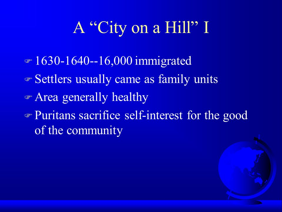 A City on a Hill I 1630-1640--16,000 immigrated
