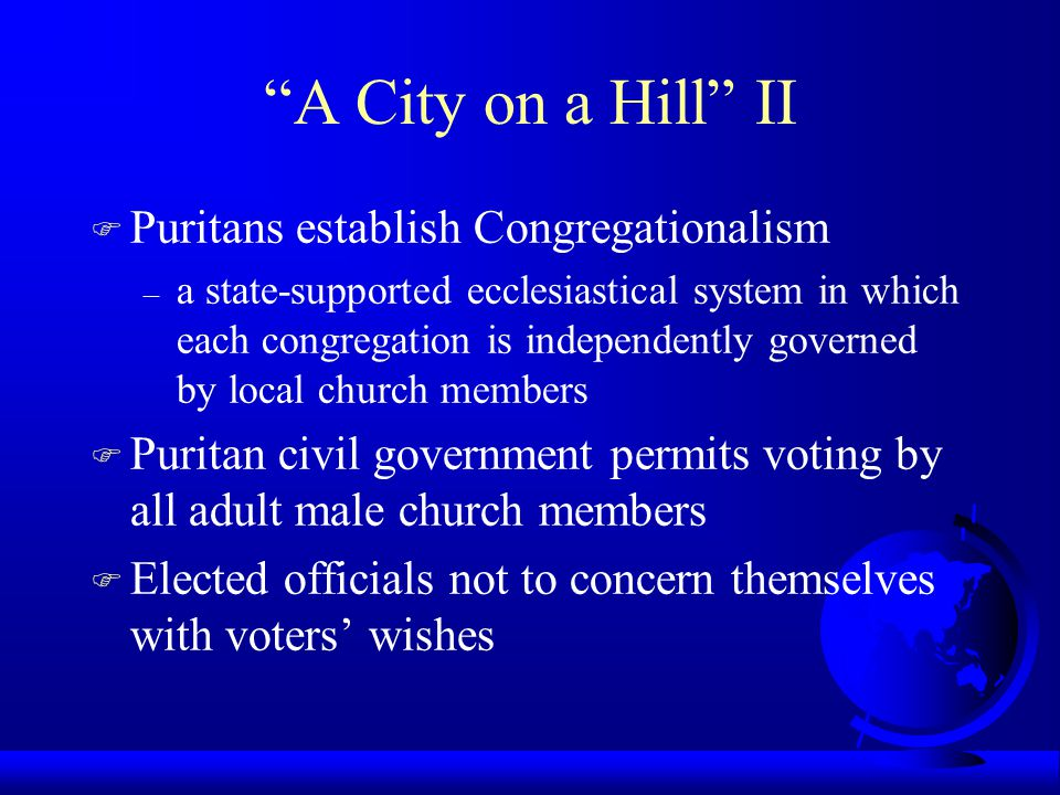 A City on a Hill II Puritans establish Congregationalism