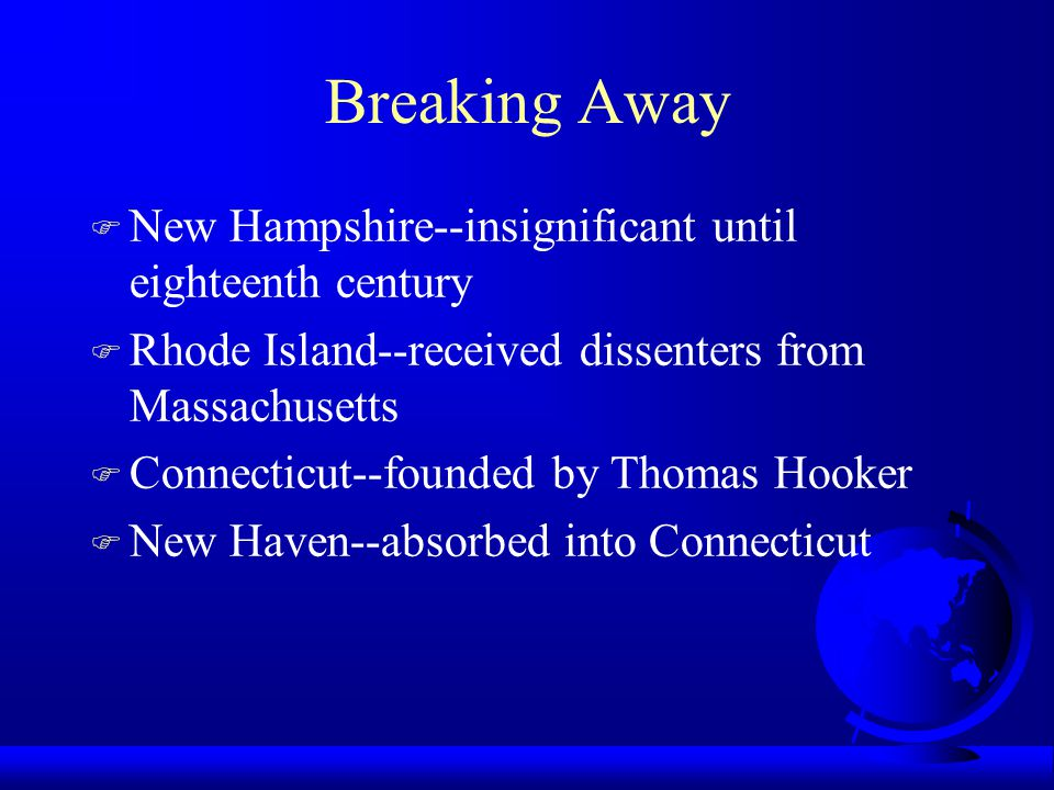 Breaking Away New Hampshire--insignificant until eighteenth century