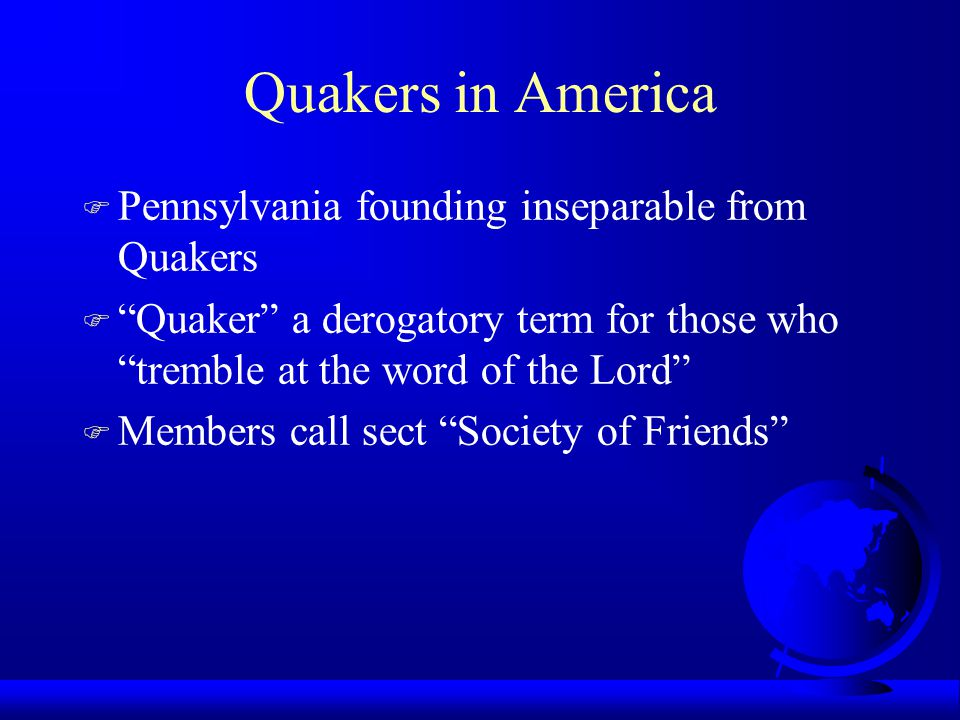 Quakers in America Pennsylvania founding inseparable from Quakers