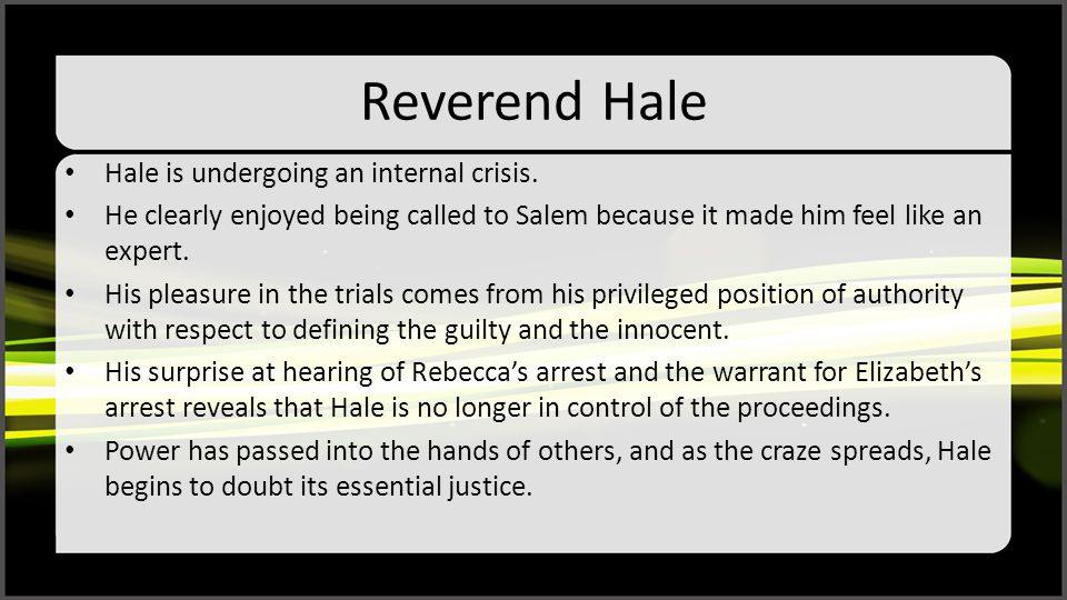 Reverend Hale Hale is undergoing an internal crisis.