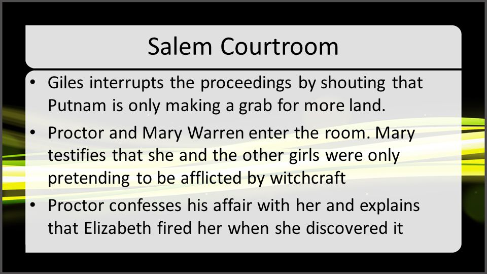 Salem Courtroom Giles interrupts the proceedings by shouting that Putnam is only making a grab for more land.