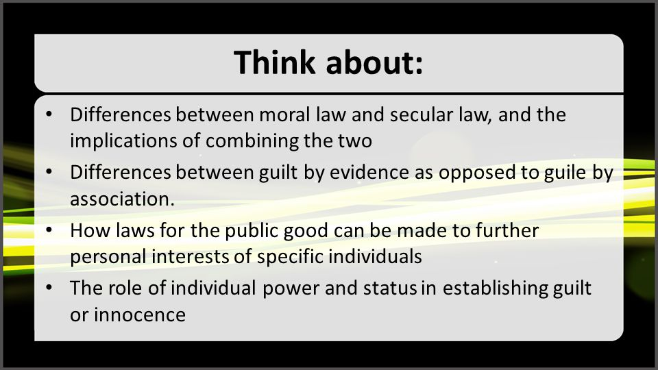 Think about: Differences between moral law and secular law, and the implications of combining the two.
