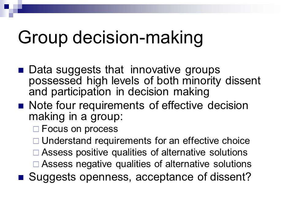 final groupthink and decision making Every decision-making process produces a final choice, which may or may not prompt action  groupthink is peer pressure to conform to the opinions held by the group.