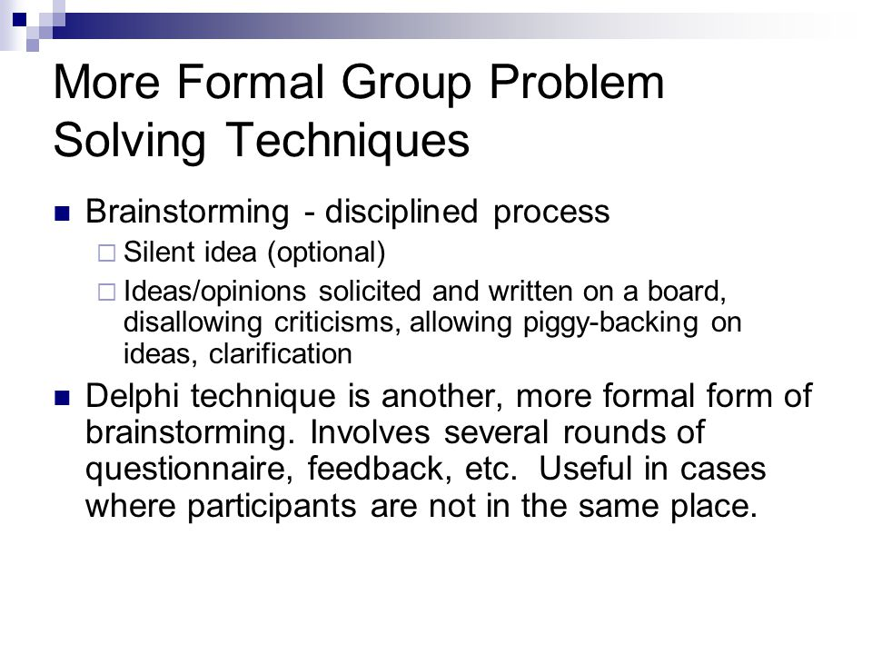 More Formal Group Problem Solving Techniques