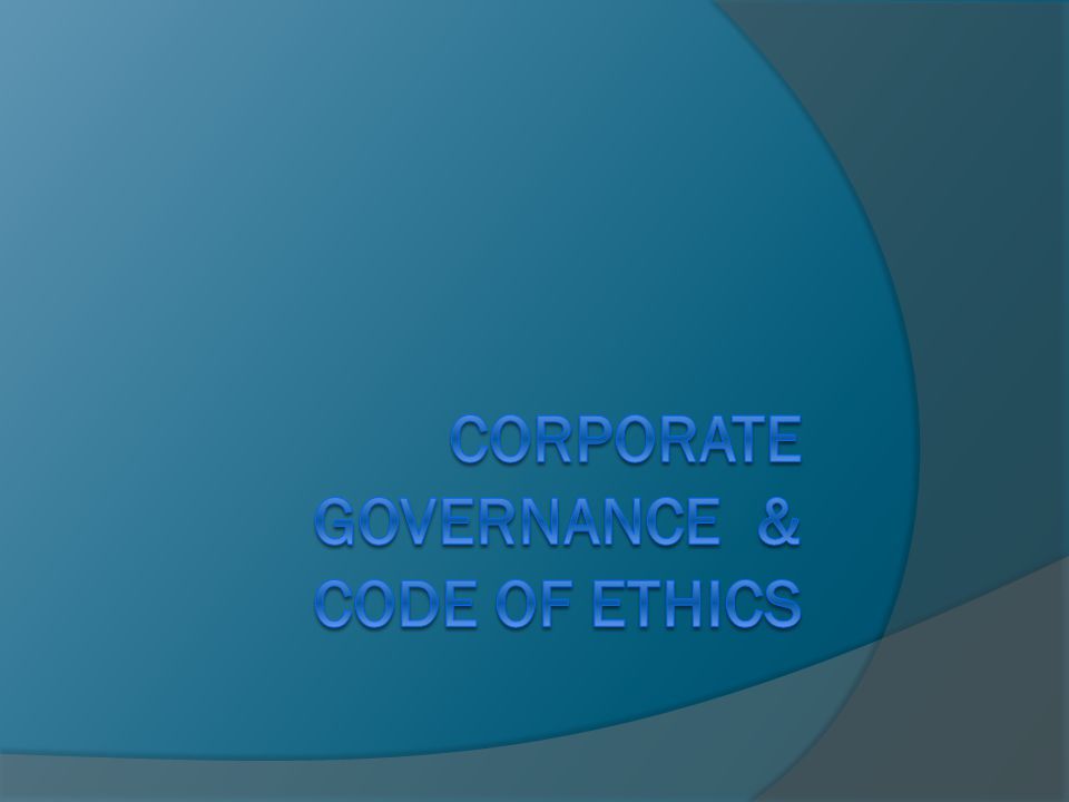 Corporate governance & Code of ethics