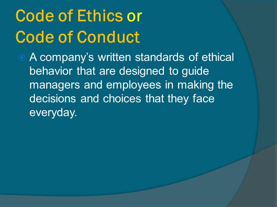 Code of Ethics or Code of Conduct