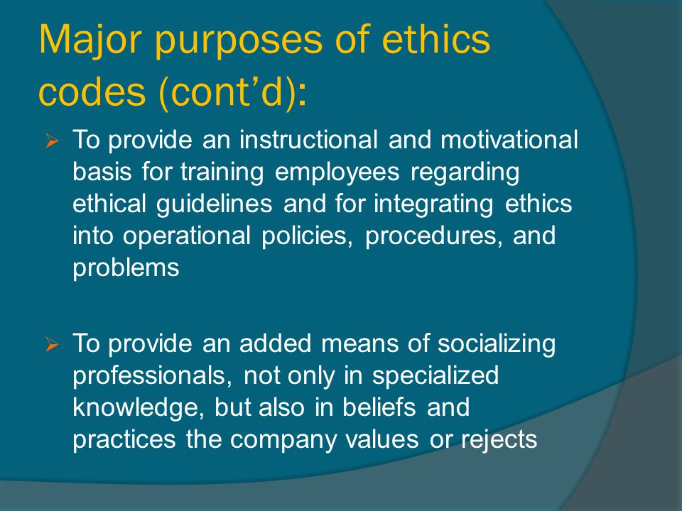 Major purposes of ethics codes (cont'd):
