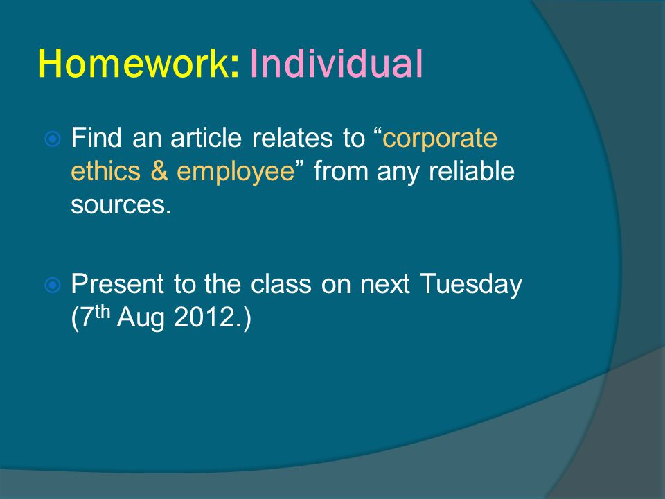 Homework: Individual Find an article relates to corporate ethics & employee from any reliable sources.