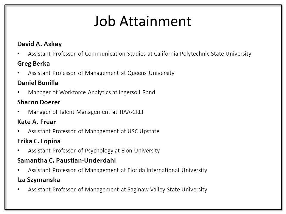 Job Attainment David A. Askay Greg Berka Daniel Bonilla Sharon Doerer