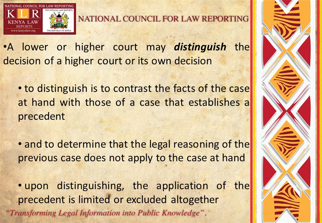 A lower or higher court may distinguish the decision of a higher court or its own decision