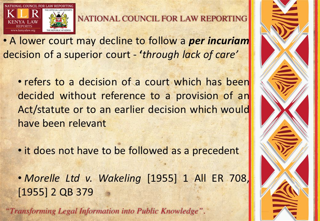 A lower court may decline to follow a per incuriam decision of a superior court - 'through lack of care'