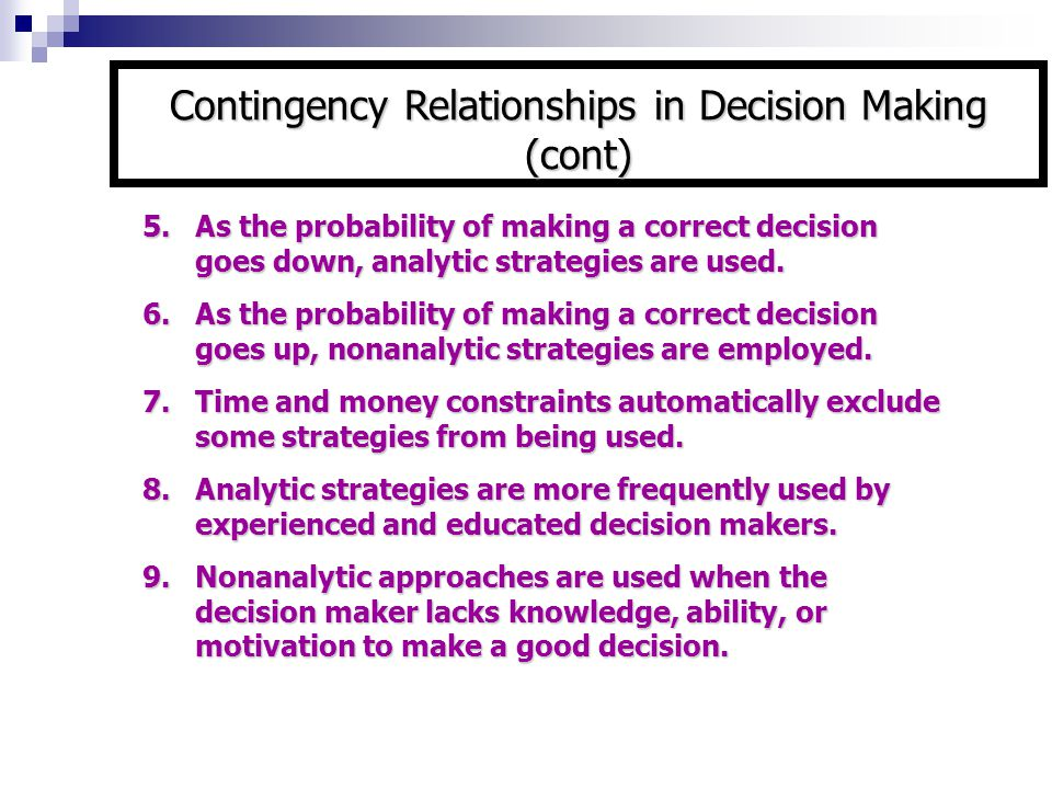 Contingency Relationships in Decision Making (cont)