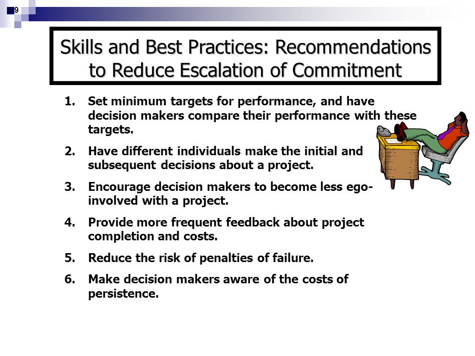 9-9 Skills and Best Practices: Recommendations to Reduce Escalation of Commitment.