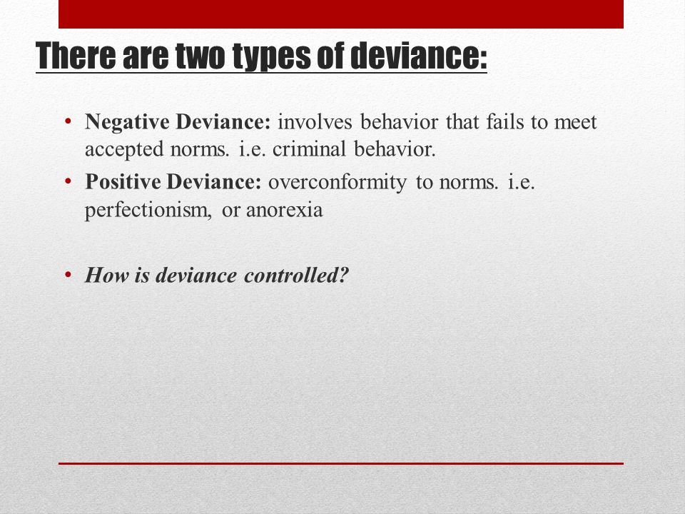 deviance behavior criminal What are some examples of deviant acts or deviant acts in society refer to behavior that violate social formal deviance relates to criminal acts as.