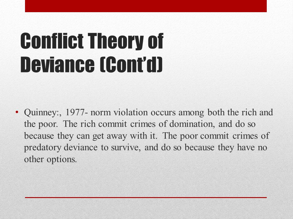 Conflict Theory of Deviance (Cont'd)