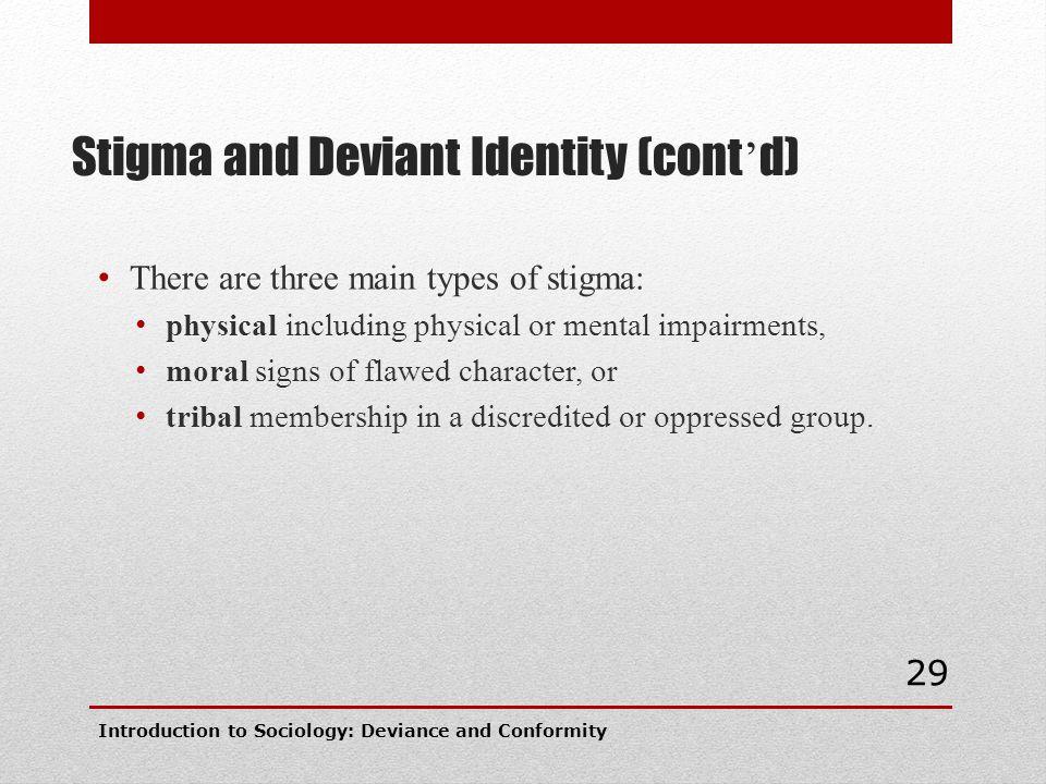 Stigma and Deviant Identity (cont'd)