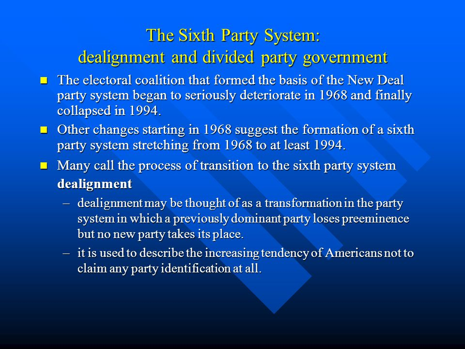 The Sixth Party System: dealignment and divided party government