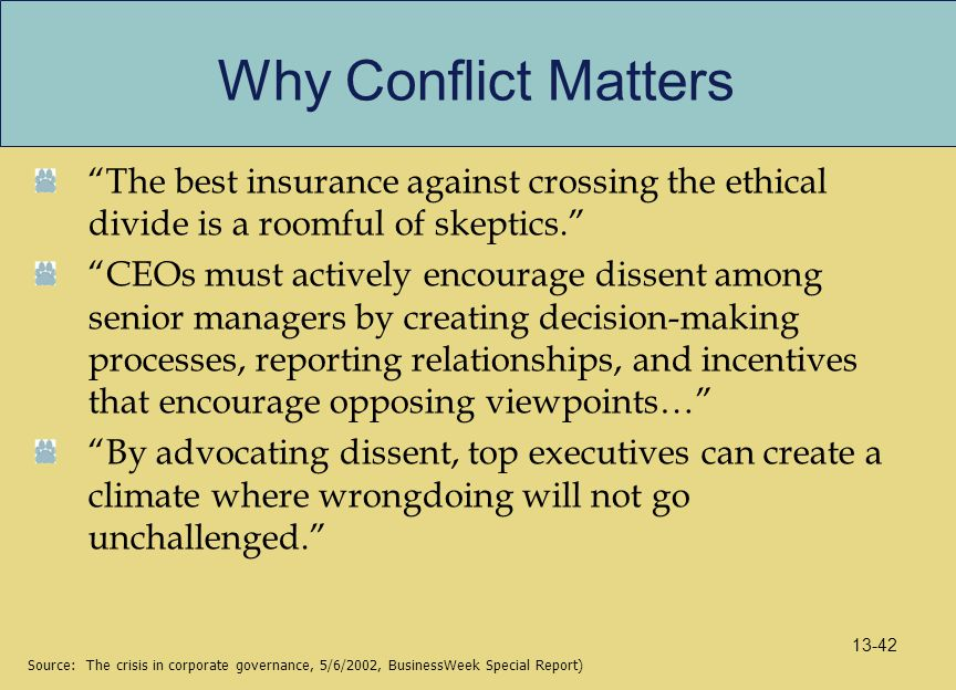 Why Conflict Matters The best insurance against crossing the ethical divide is a roomful of skeptics.