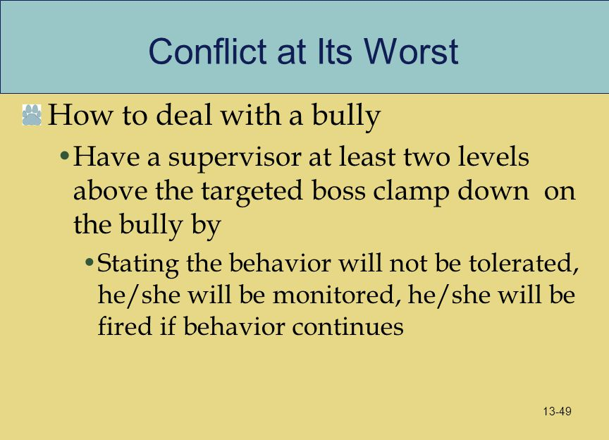Conflict at Its Worst How to deal with a bully