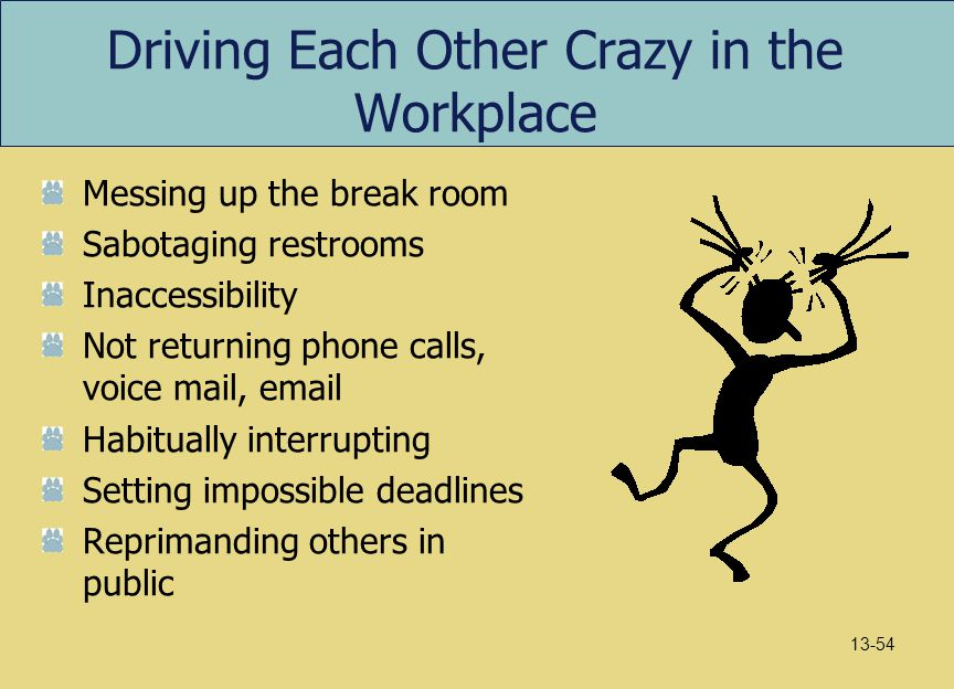 Driving Each Other Crazy in the Workplace