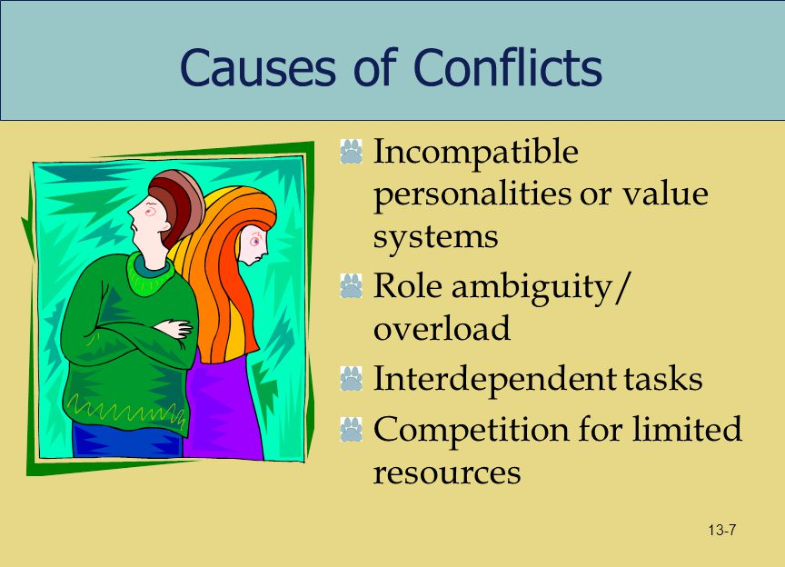 Causes of Conflicts Incompatible personalities or value systems