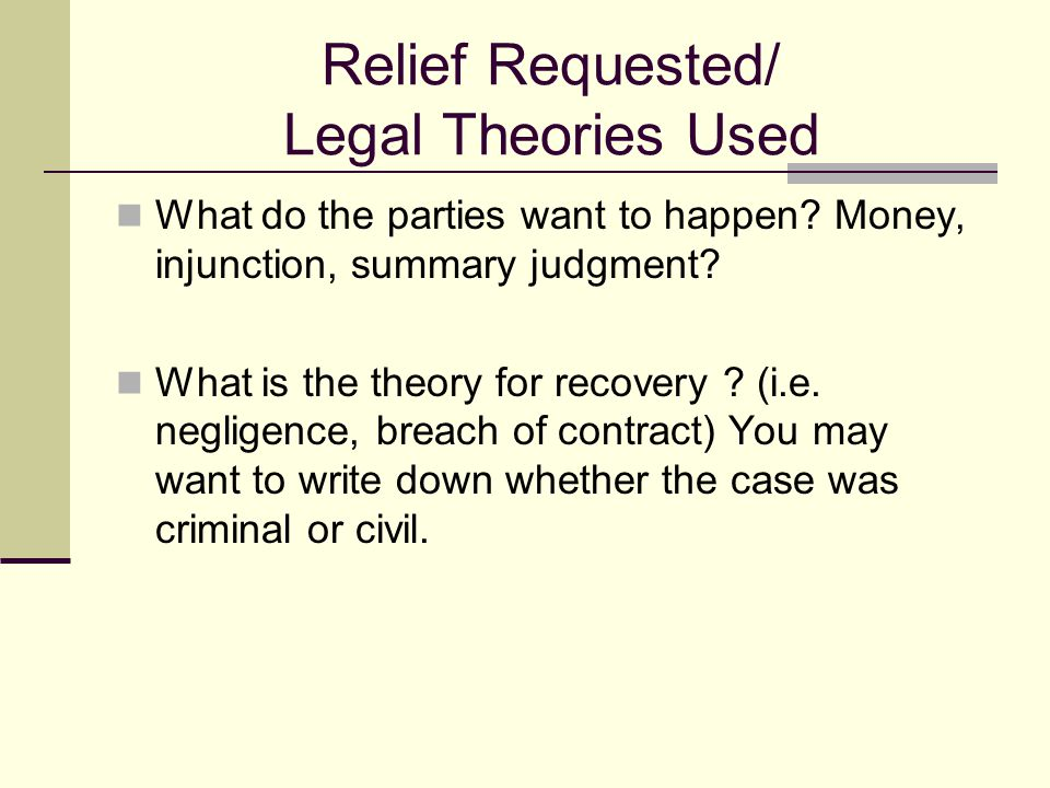 Relief Requested/ Legal Theories Used