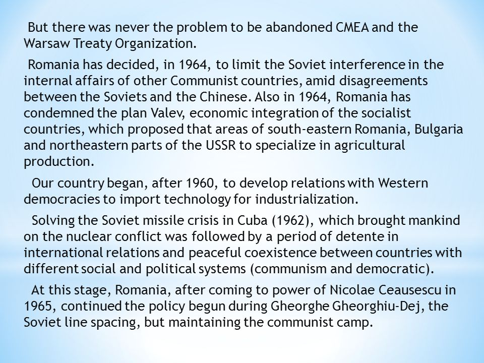 But there was never the problem to be abandoned CMEA and the Warsaw Treaty Organization.