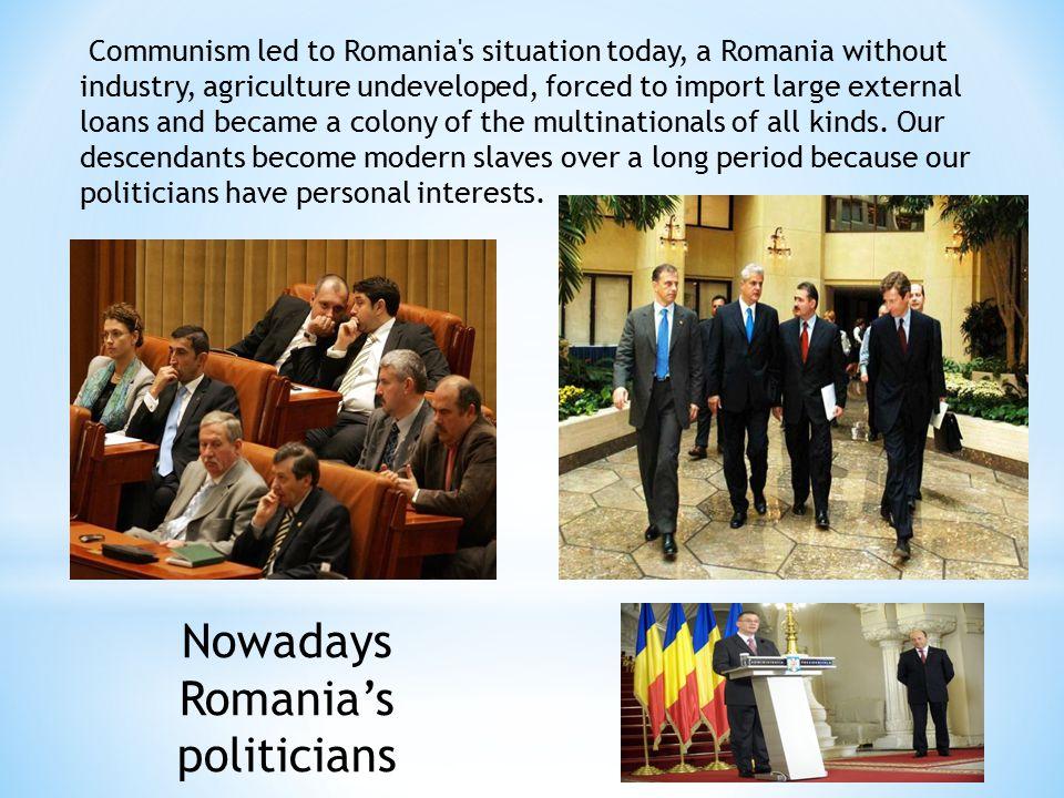 Nowadays Romania's politicians