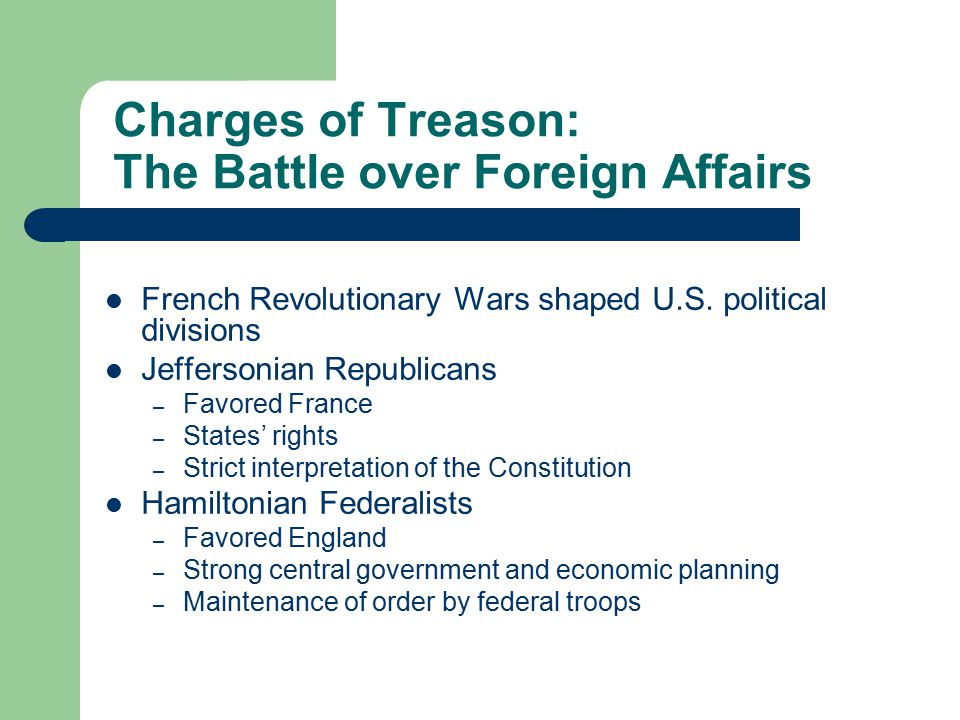 Charges of Treason: The Battle over Foreign Affairs