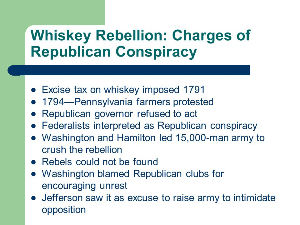 Whiskey Rebellion: Charges of Republican Conspiracy