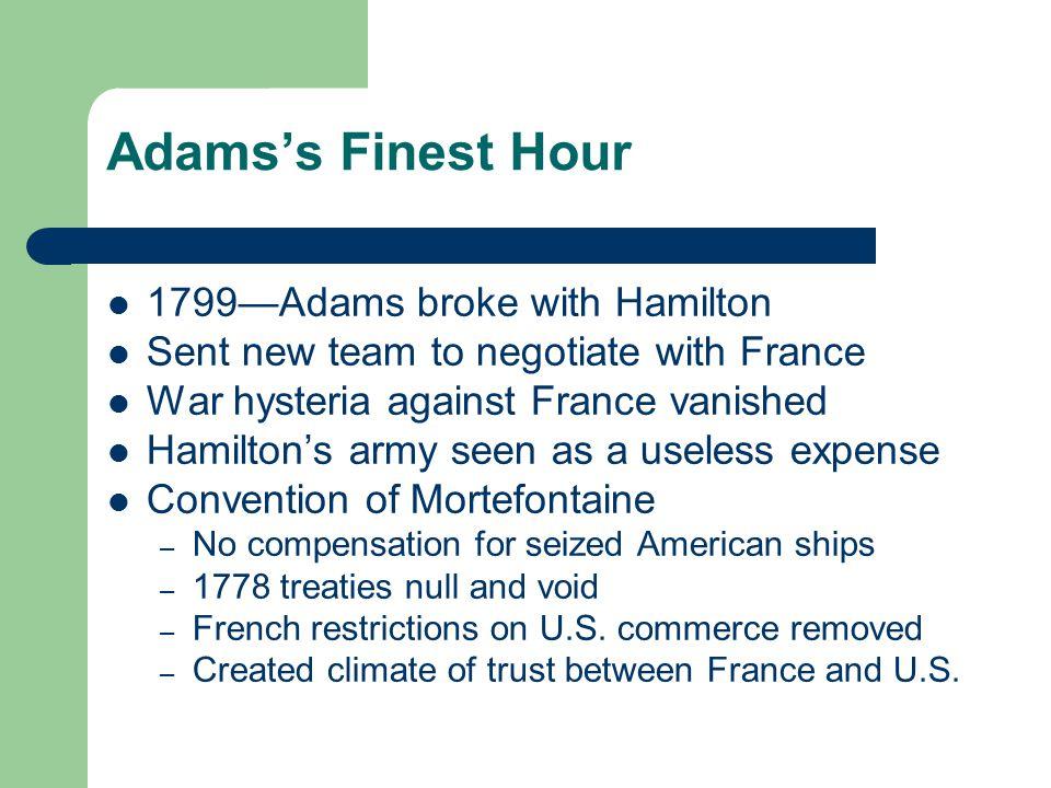 Adams's Finest Hour 1799—Adams broke with Hamilton