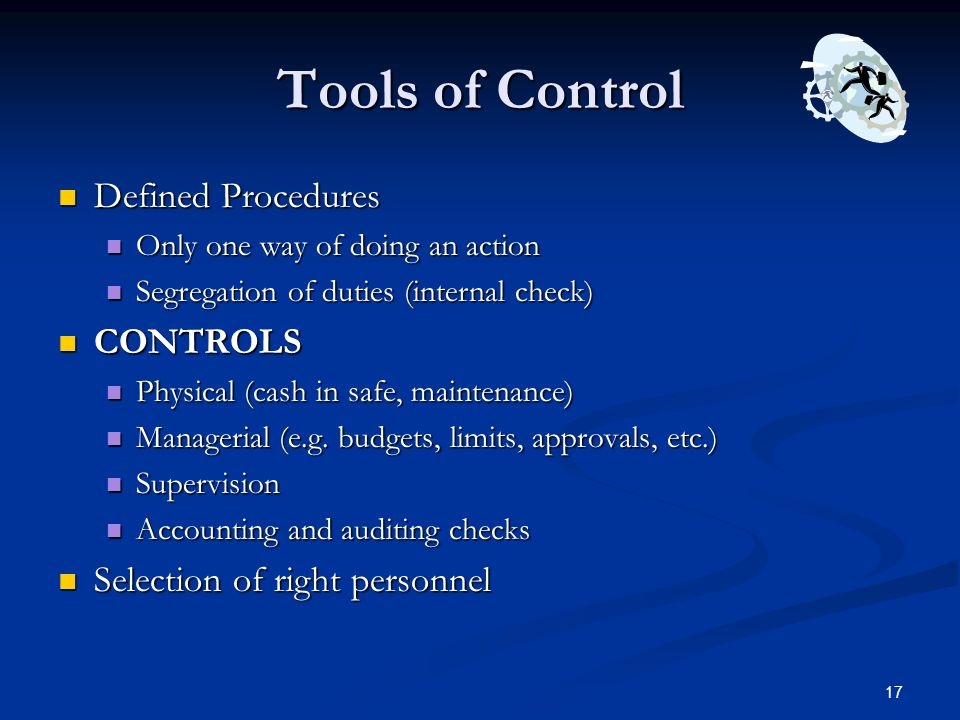Tools of Control Defined Procedures CONTROLS