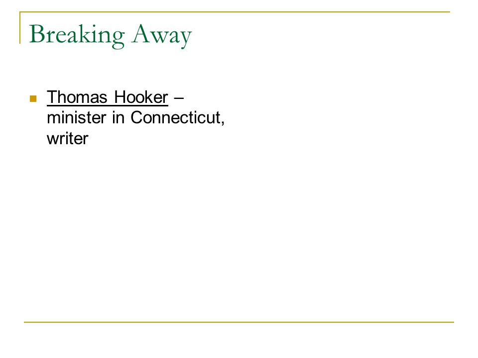 Breaking Away Thomas Hooker – minister in Connecticut, writer
