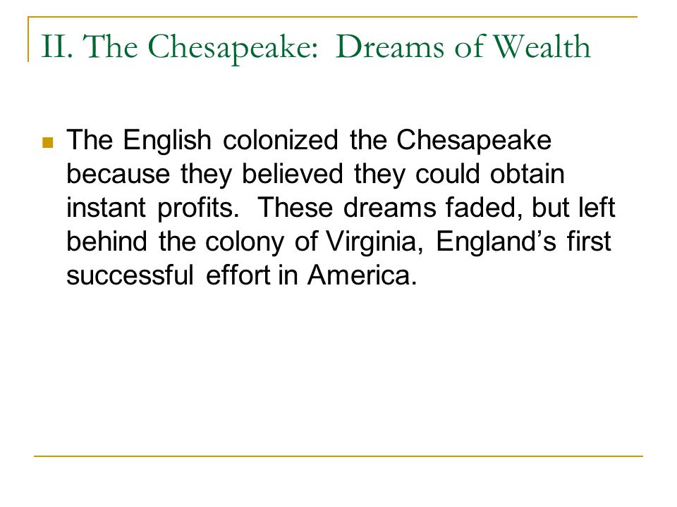 II. The Chesapeake: Dreams of Wealth