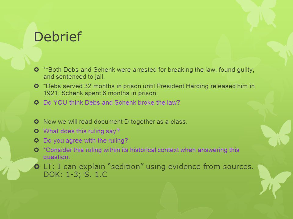 Debrief **Both Debs and Schenk were arrested for breaking the law, found guilty, and sentenced to jail.
