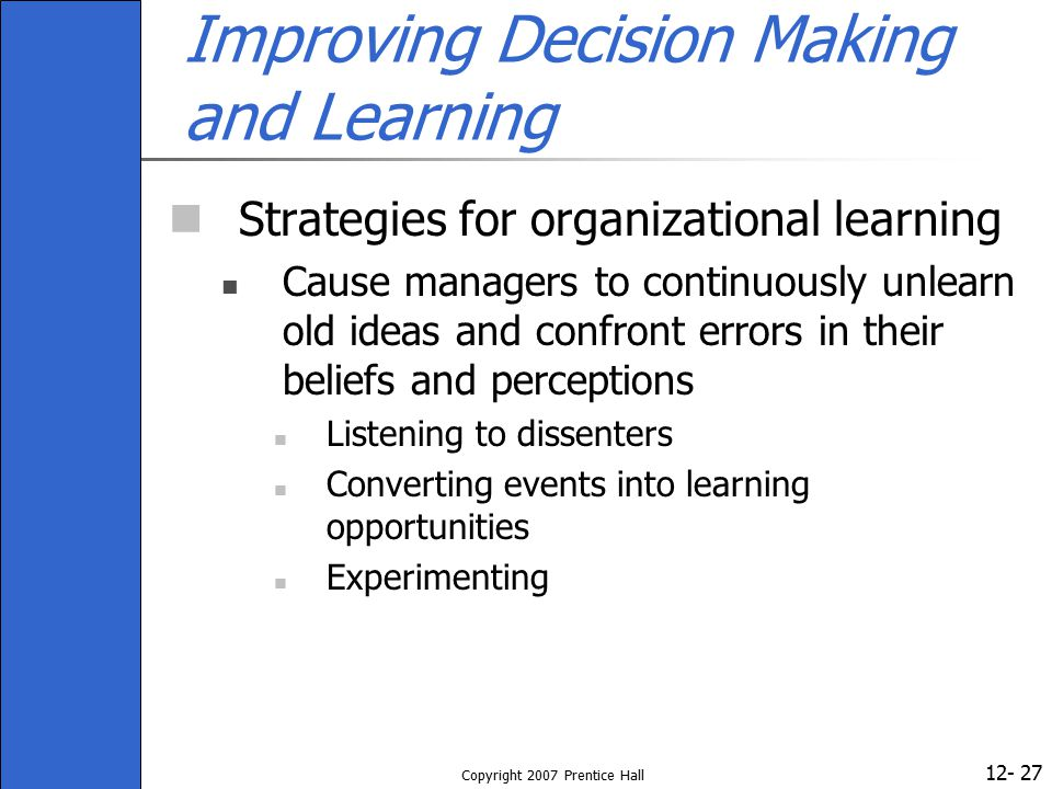 Improving Decision Making and Learning