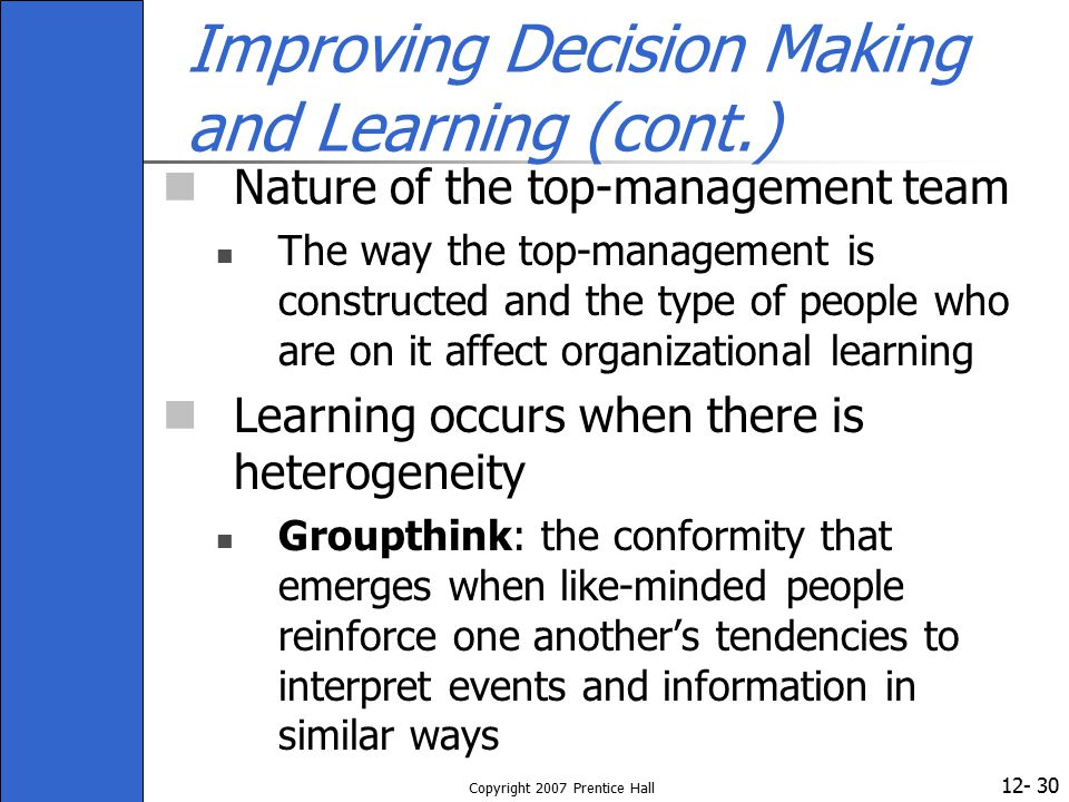 Improving Decision Making and Learning (cont.)