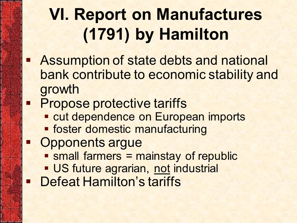 VI. Report on Manufactures (1791) by Hamilton