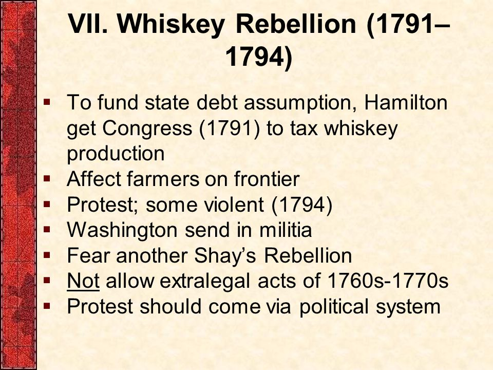 VII. Whiskey Rebellion (1791–1794)