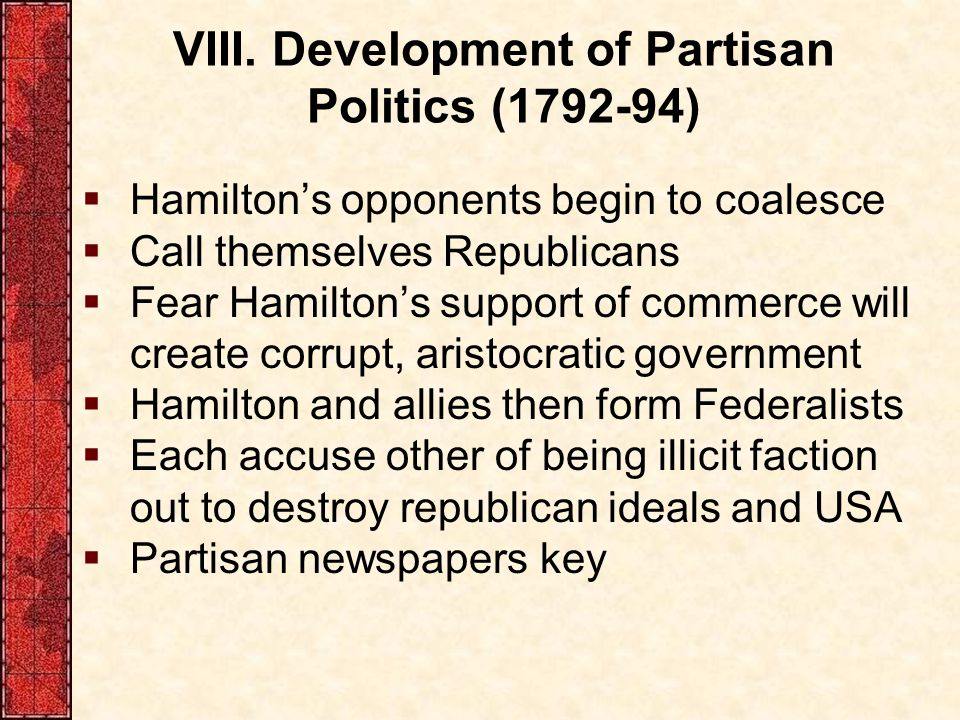 VIII. Development of Partisan Politics (1792-94)