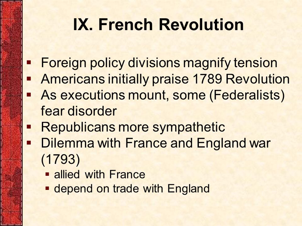 IX. French Revolution Foreign policy divisions magnify tension