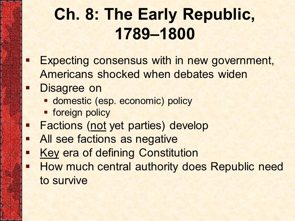 Ch. 8: The Early Republic, 1789–1800