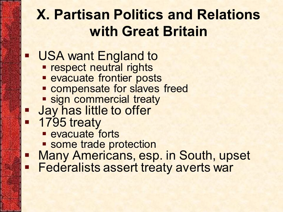 X. Partisan Politics and Relations with Great Britain