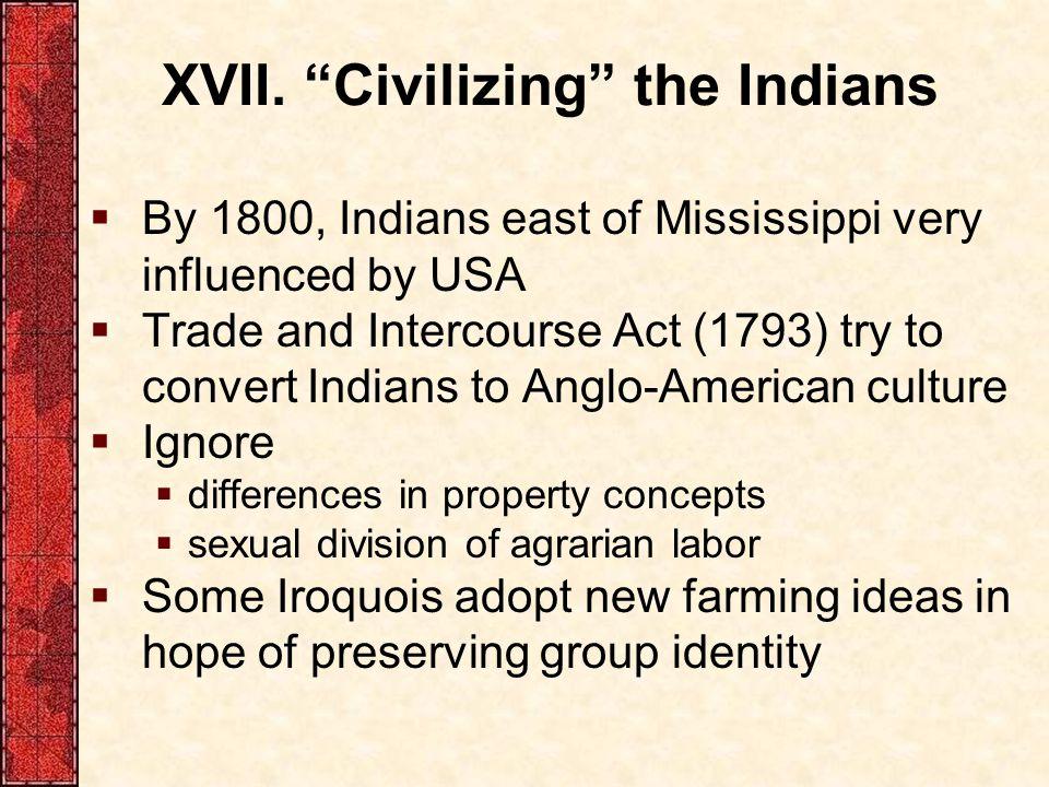 XVII. Civilizing the Indians