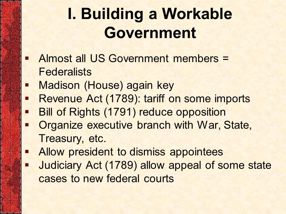 I. Building a Workable Government