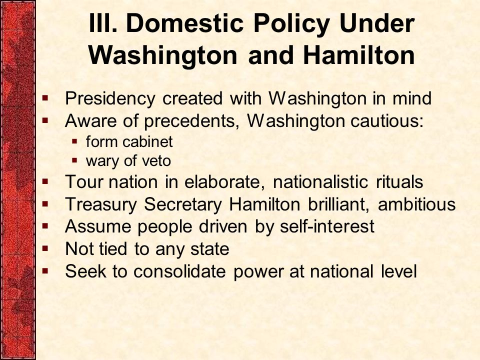 III. Domestic Policy Under Washington and Hamilton